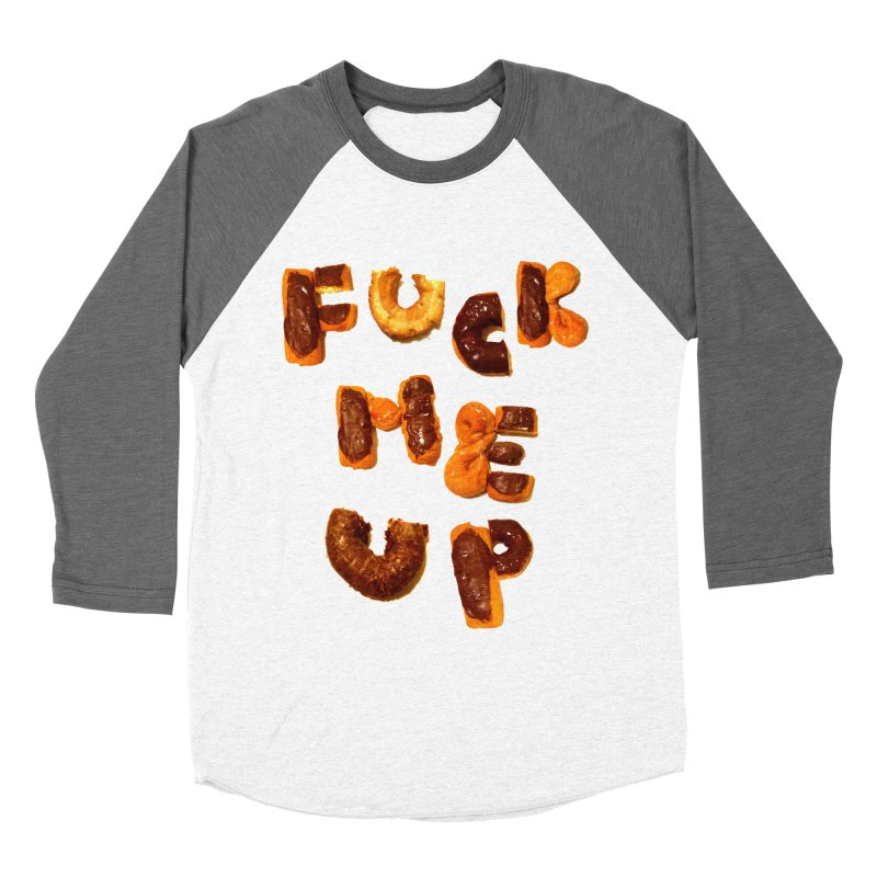Fuck Me Up Women's Baseball Triblend T-Shirt by cloudnumber9's Artist Shop