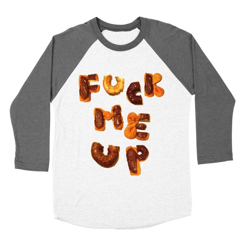 Fuck Me Up Men's Baseball Triblend T-Shirt by cloudnumber9's Artist Shop