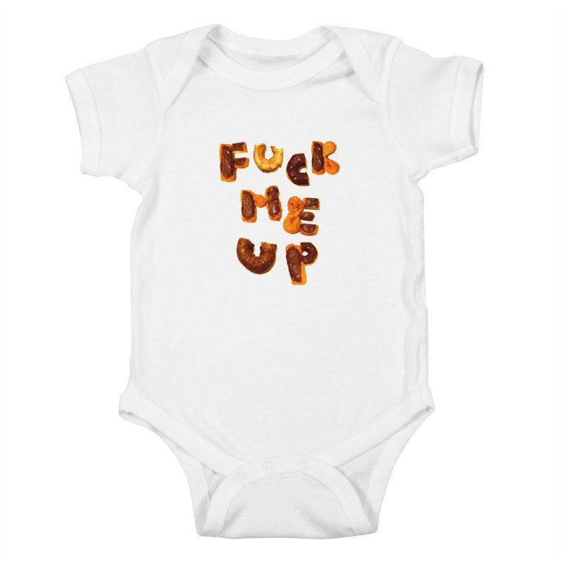 Fuck Me Up Kids Baby Bodysuit by cloudnumber9's Artist Shop