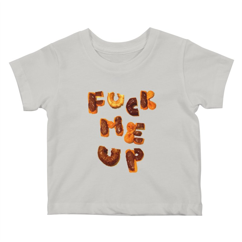 Fuck Me Up Kids Baby T-Shirt by cloudnumber9's Artist Shop