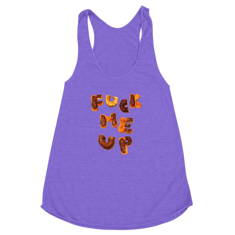 Fuck Me Up Women's Racerback Triblend Tank by cloudnumber9's Artist Shop