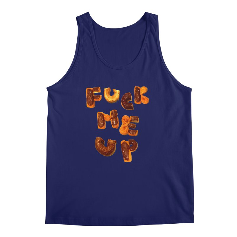 Fuck Me Up Men's Tank by cloudnumber9's Artist Shop