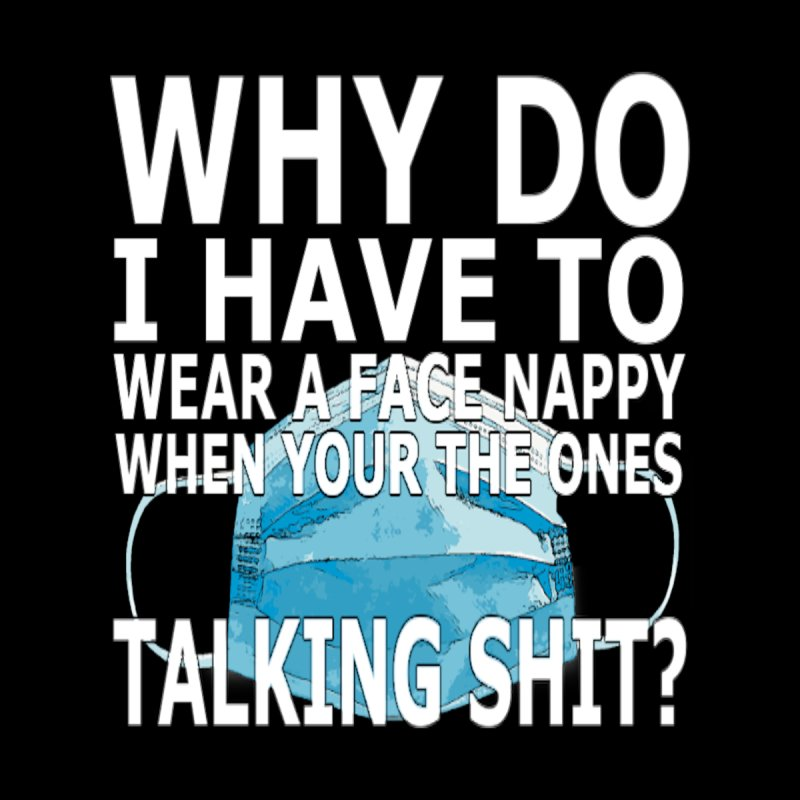 Why Do I Have To Wear A Face Mask Men's T-Shirt by Clown World T-Shirts & Custom Designs