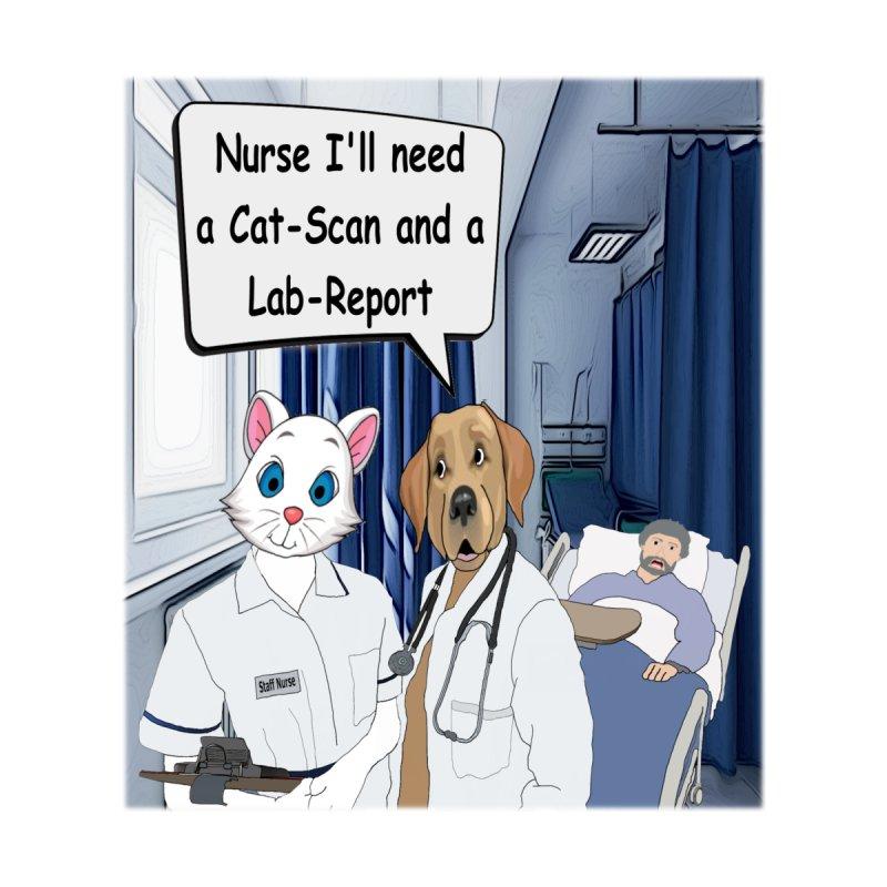 I'll need a Cat-Scan and a Lab-Report Men's T-Shirt by Clown World T-Shirts & Custom Designs