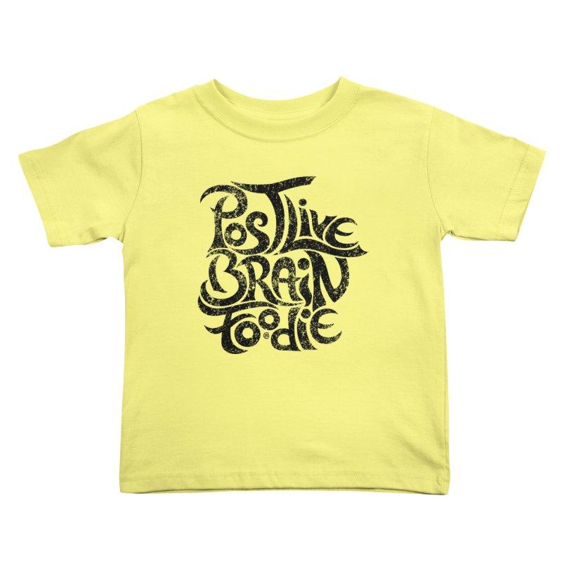Post Live Brain Foodie Kids Toddler T-Shirt by cmatthesart's Artist Shop