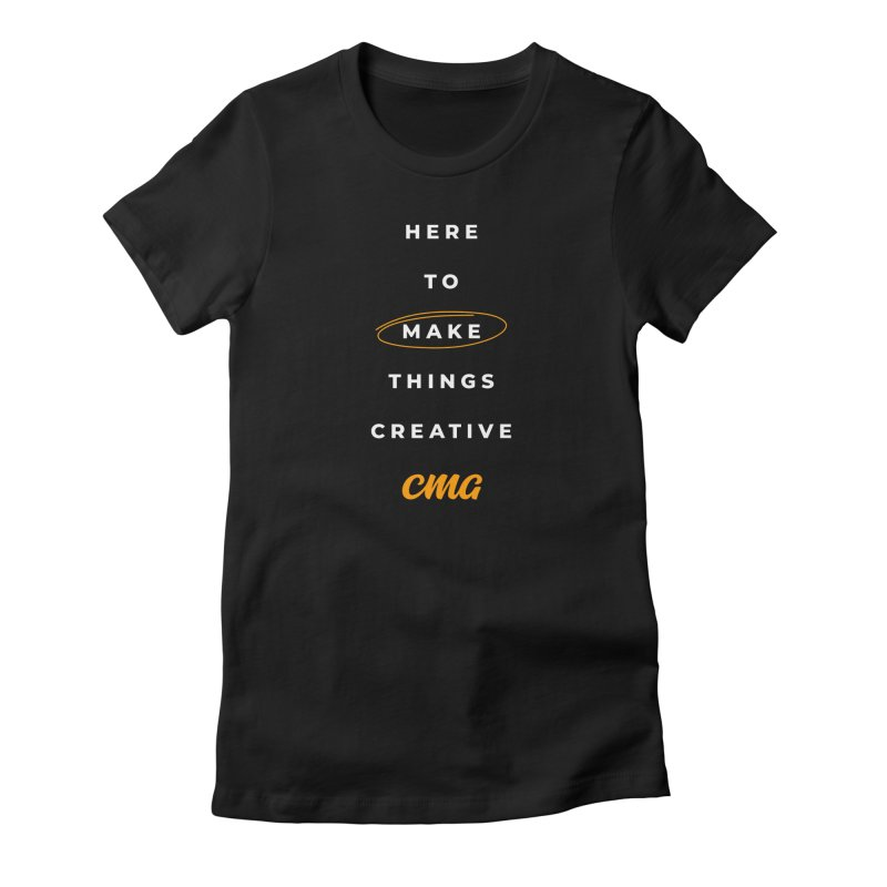 Here To Make Things Creative - White Text Women's T-Shirt by Church Motion Graphics