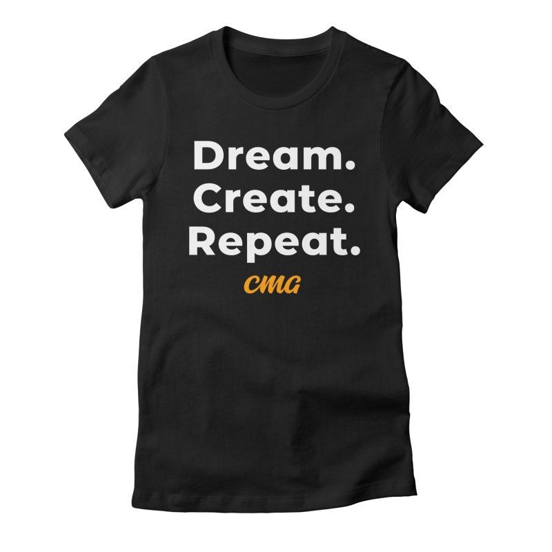 Dream Create Repeat - White Text Women's Fitted T-Shirt by Church Motion Graphics