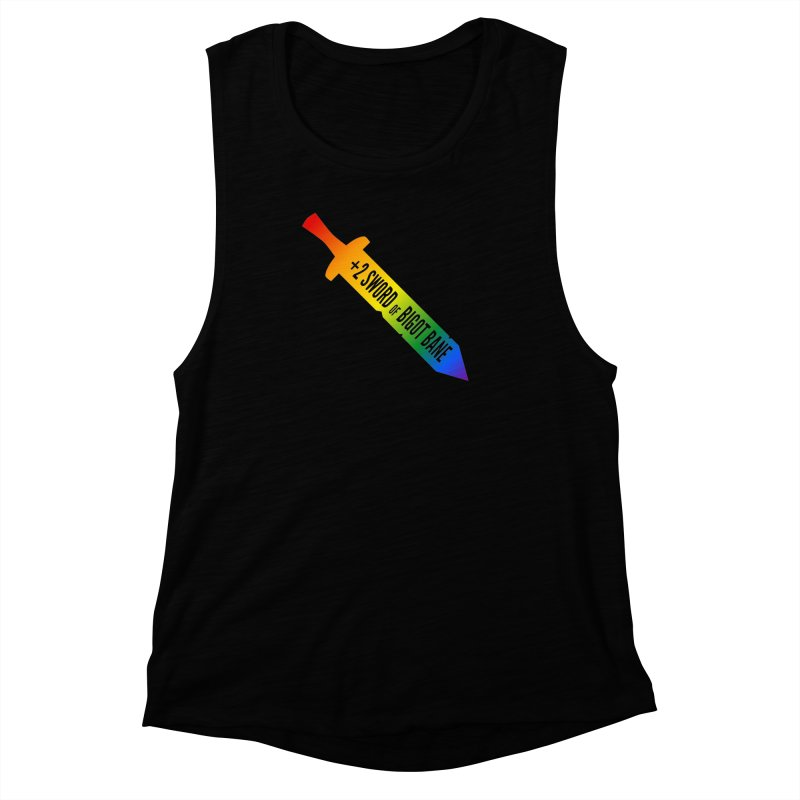 It's got a +2 against bigots Women's Muscle Tank by GALDREGEAR