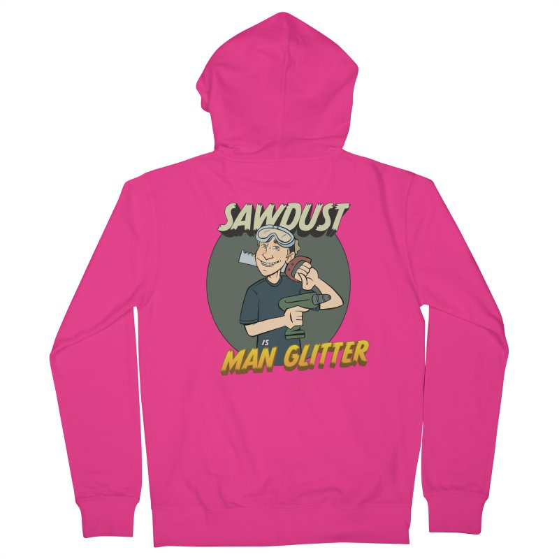 Sawdust is Man Glitter Men's French Terry Zip-Up Hoody by Coconut Justice's Artist Shop