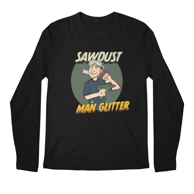 Sawdust is Man Glitter Men's Regular Longsleeve T-Shirt by Coconut Justice's Artist Shop