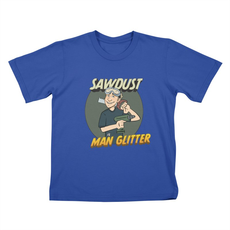 Sawdust is Man Glitter Kids T-Shirt by Coconut Justice's Artist Shop