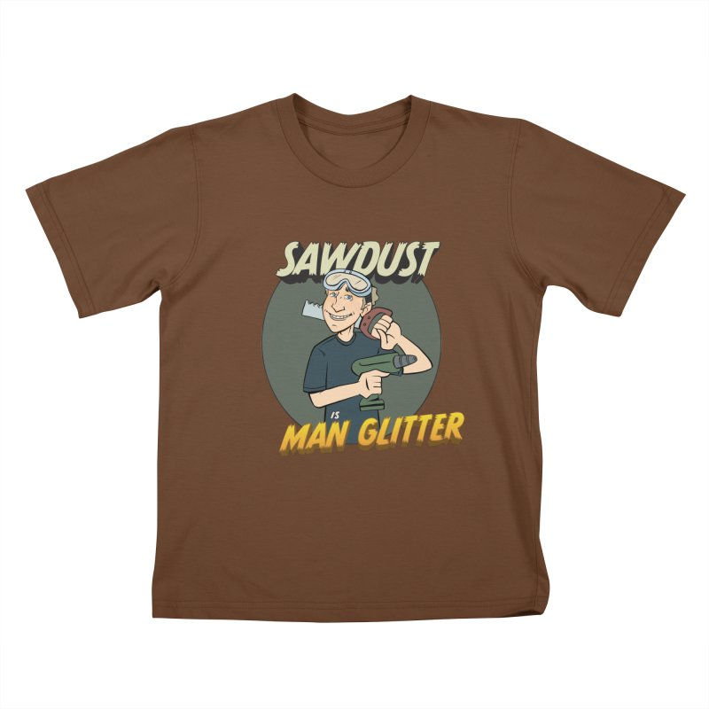 Sawdust is Man Glitter Kids T-Shirt by Coconut Justice's Artist Shop