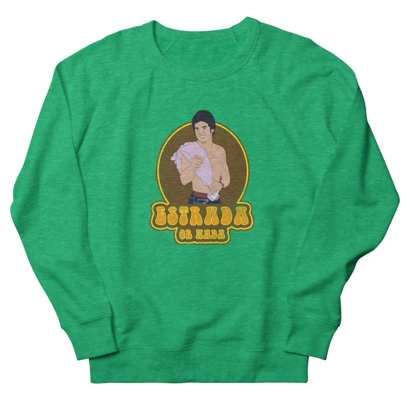 Estrada or Nada Women's Sweatshirt by Coconut Justice's Artist Shop