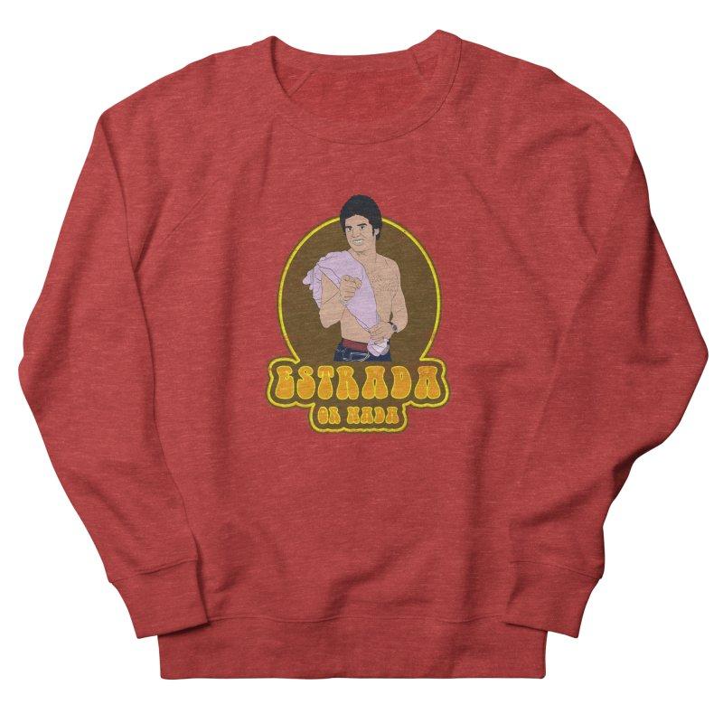 Estrada or Nada Men's French Terry Sweatshirt by Coconut Justice's Artist Shop