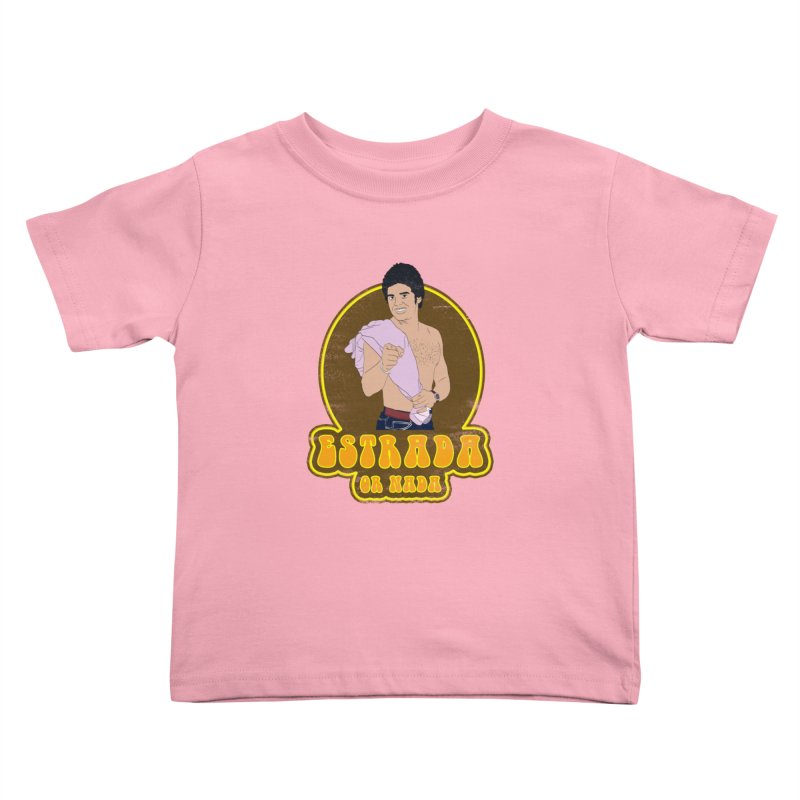 Estrada or Nada Kids Toddler T-Shirt by Coconut Justice's Artist Shop