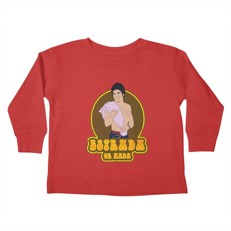 Estrada or Nada Kids Toddler Longsleeve T-Shirt by Coconut Justice's Artist Shop