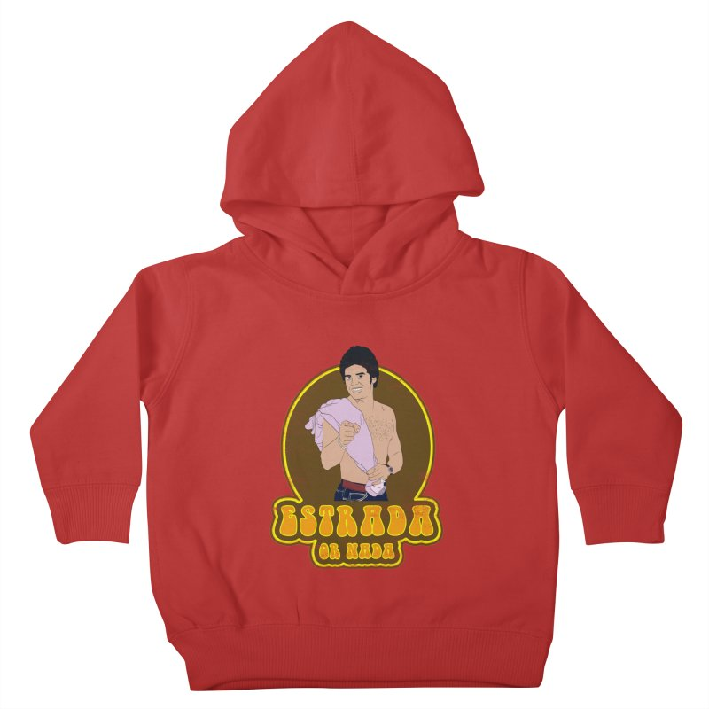 Estrada or Nada Kids Toddler Pullover Hoody by Coconut Justice's Artist Shop