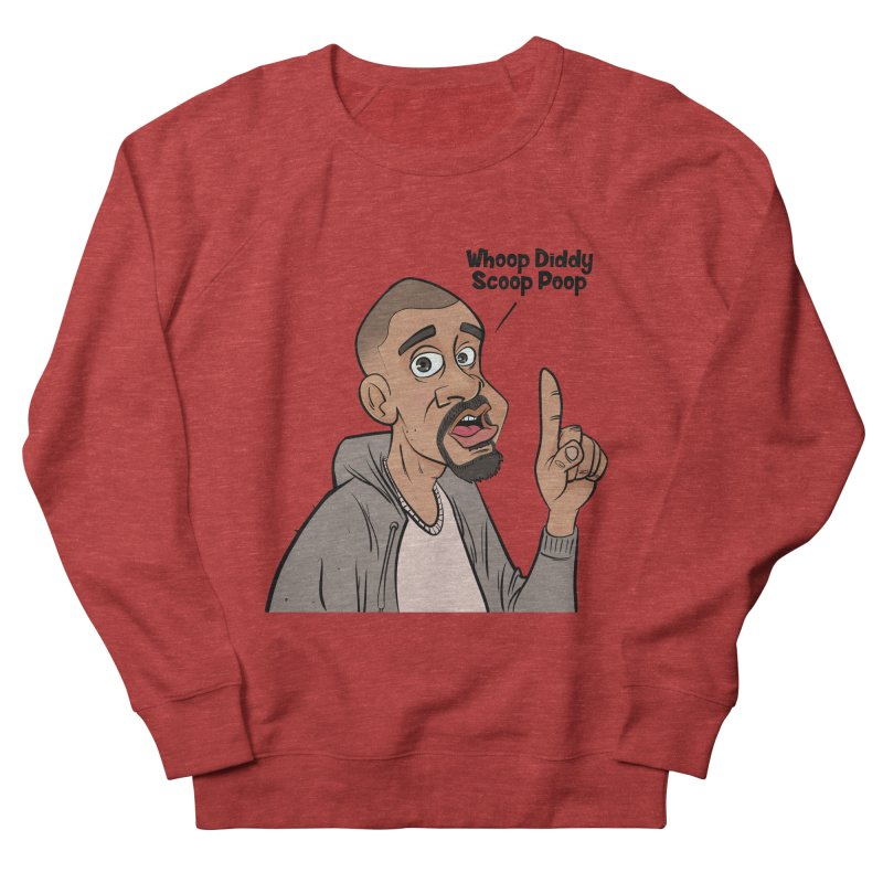 Whoop Diddy Scoop Poop Men's French Terry Sweatshirt by Coconut Justice's Artist Shop
