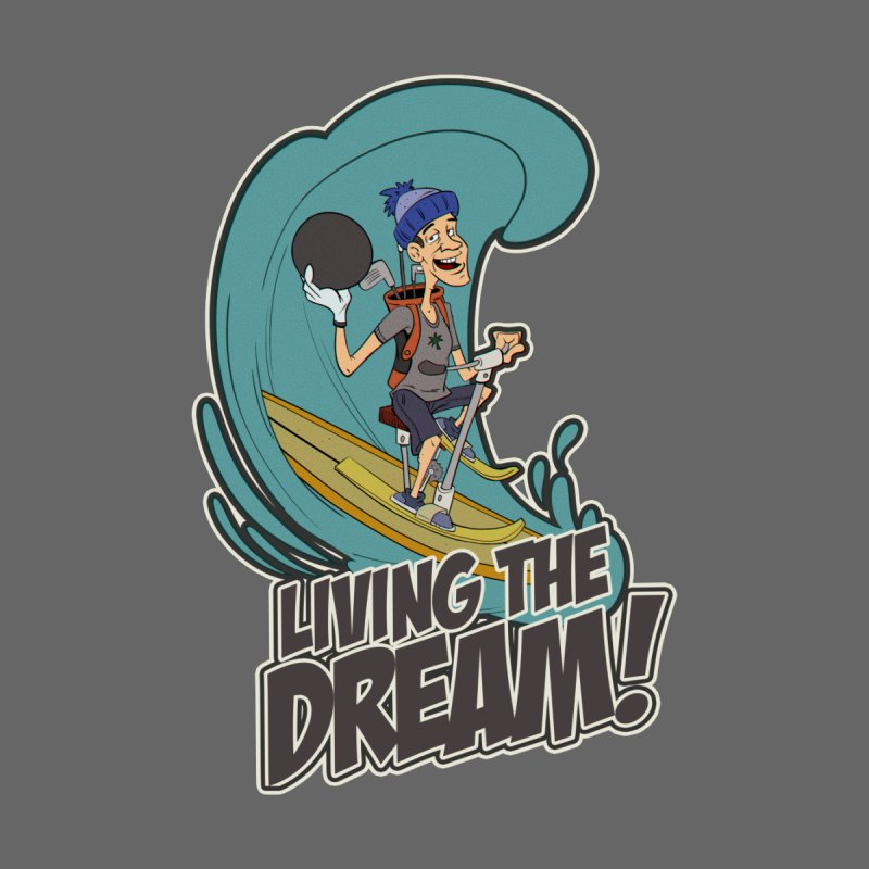 Living The Dream! Men's T-Shirt by Coconut Justice's Artist Shop