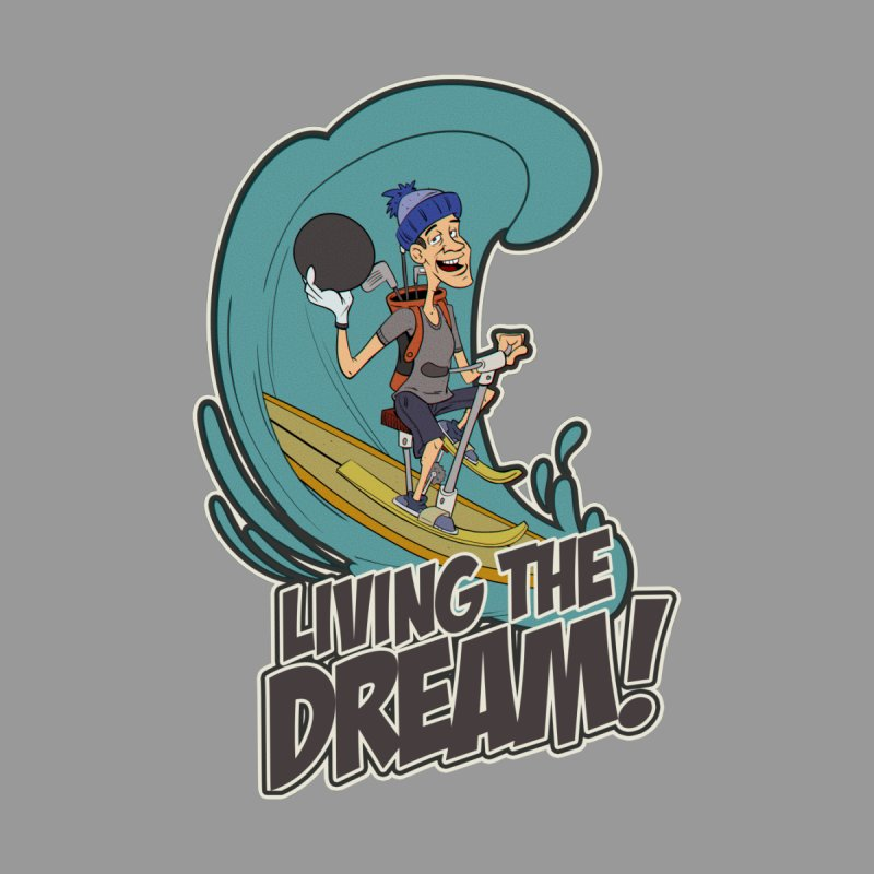 Living The Dream - Clean Men's T-Shirt by Coconut Justice's Artist Shop