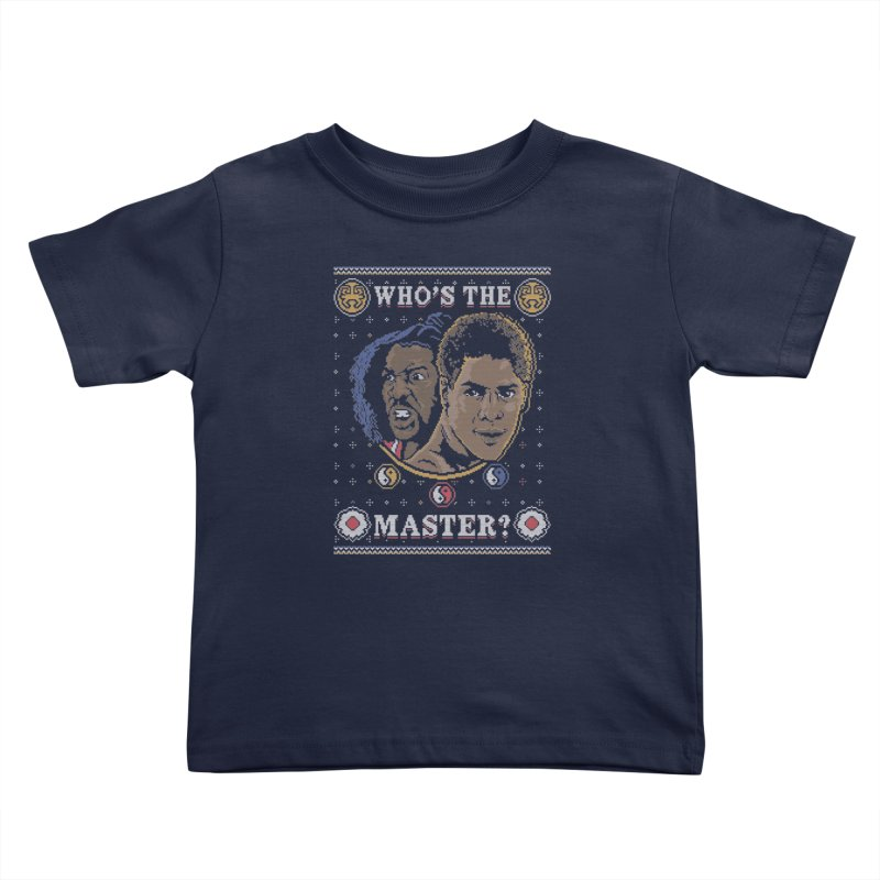 Who's The Master? Kids Toddler T-Shirt by coddesigns's Artist Shop