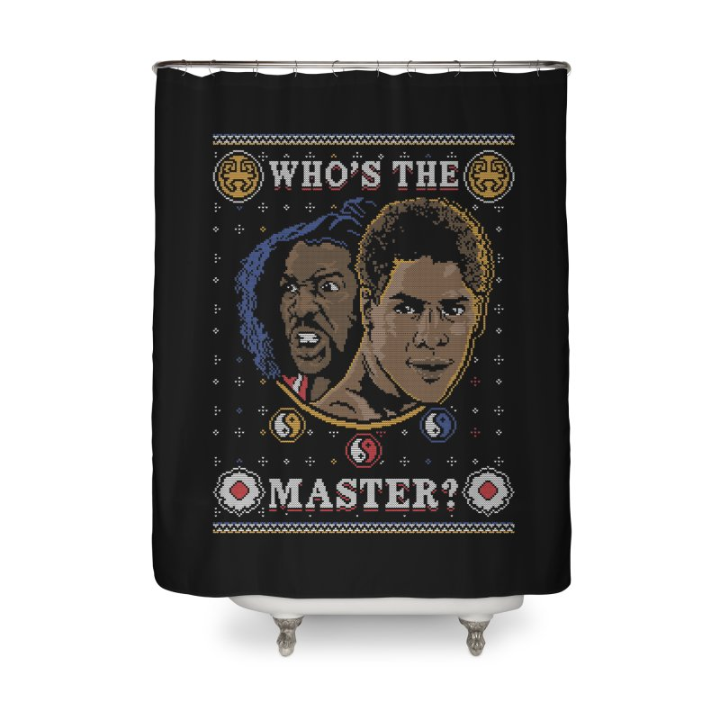 Who's The Master? Home Shower Curtain by coddesigns's Artist Shop