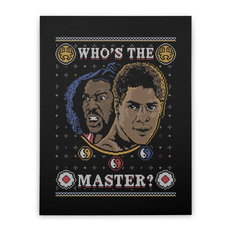 Who's The Master? Home Stretched Canvas by coddesigns's Artist Shop