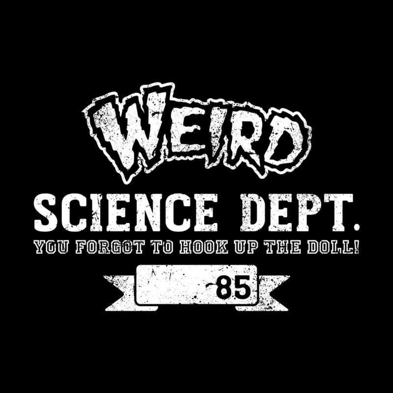 Weird Science Dept. by coddesigns's Artist Shop