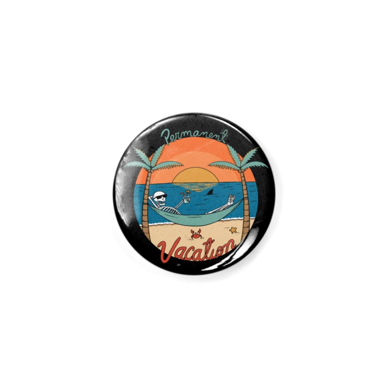 Skull permanent vacation Accessories Button by coffeeman's Artist Shop