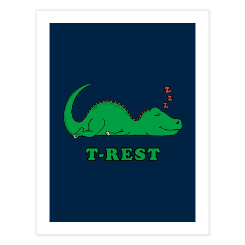 Dinosaur T-rest Home Fine Art Print by coffeeman's Artist Shop