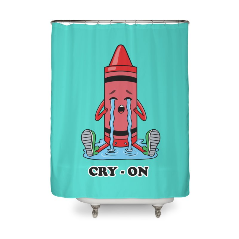 Funny Cry-on Home Shower Curtain by coffeeman's Artist Shop