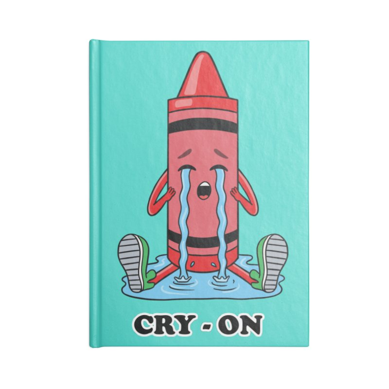 Funny Cry-on Accessories Notebook by coffeeman's Artist Shop