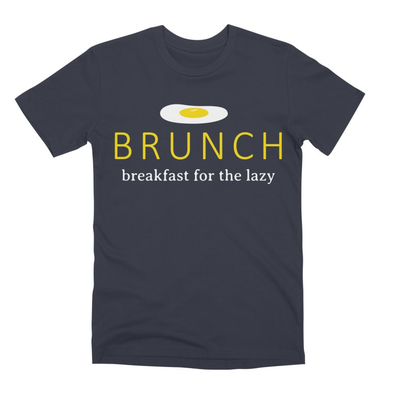 Brunch Breakfast for the Lazy Men's Premium T-Shirt by Coffee Pine Studio