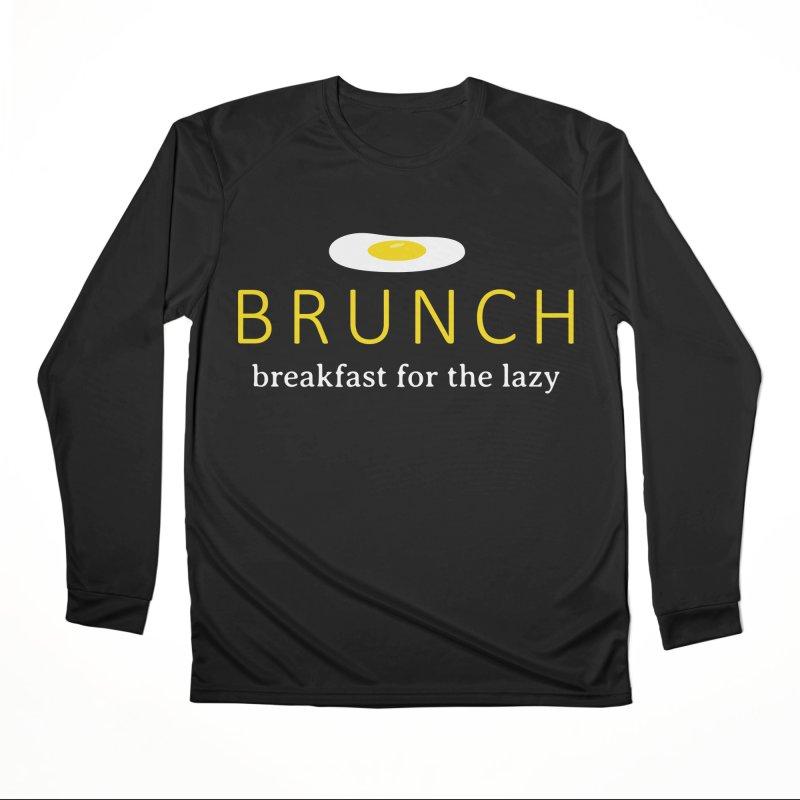 Brunch Breakfast for the Lazy Women's Performance Unisex Longsleeve T-Shirt by Coffee Pine Studio