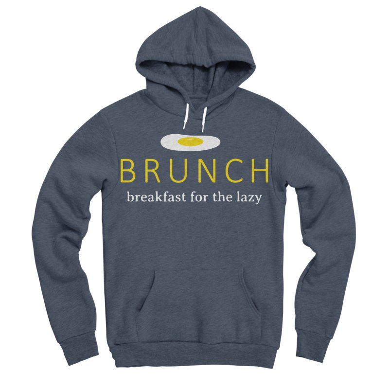 Brunch Breakfast for the Lazy Women's Sponge Fleece Pullover Hoody by Coffee Pine Studio