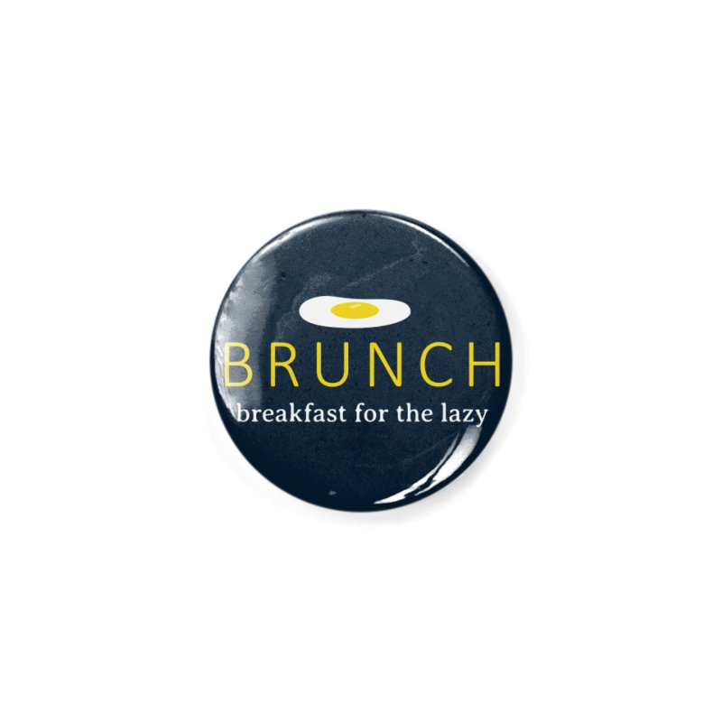 Brunch Breakfast for the Lazy Accessories Button by Coffee Pine Studio