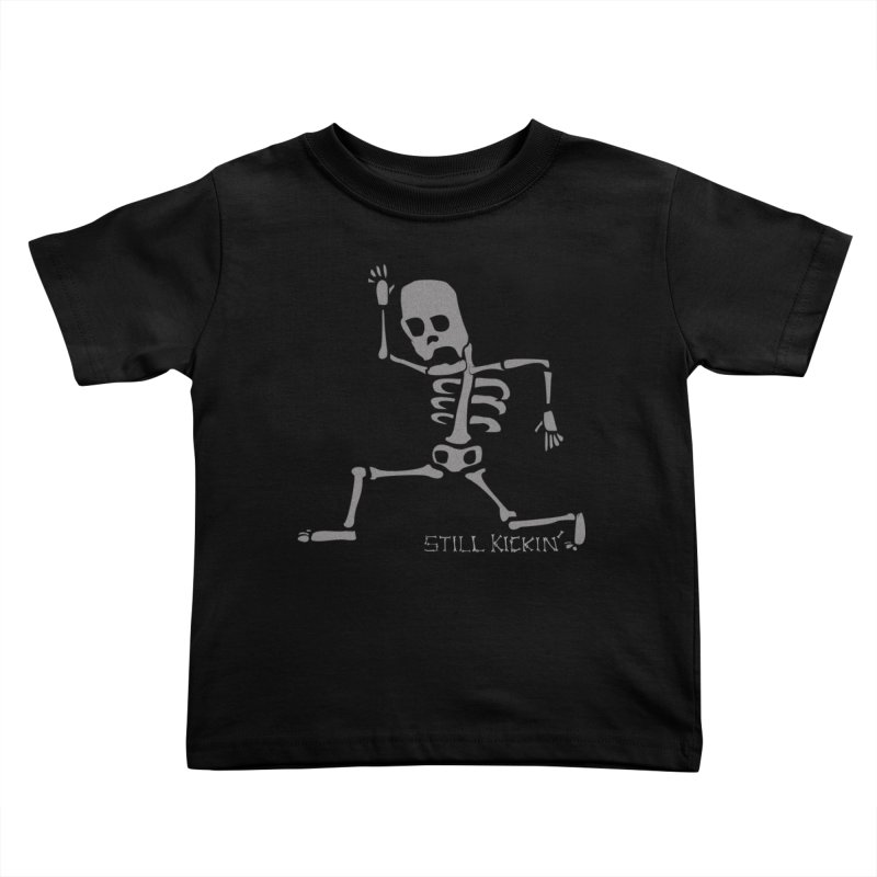 Still Kickin' Kids Toddler T-Shirt by Coffee Pine Studio