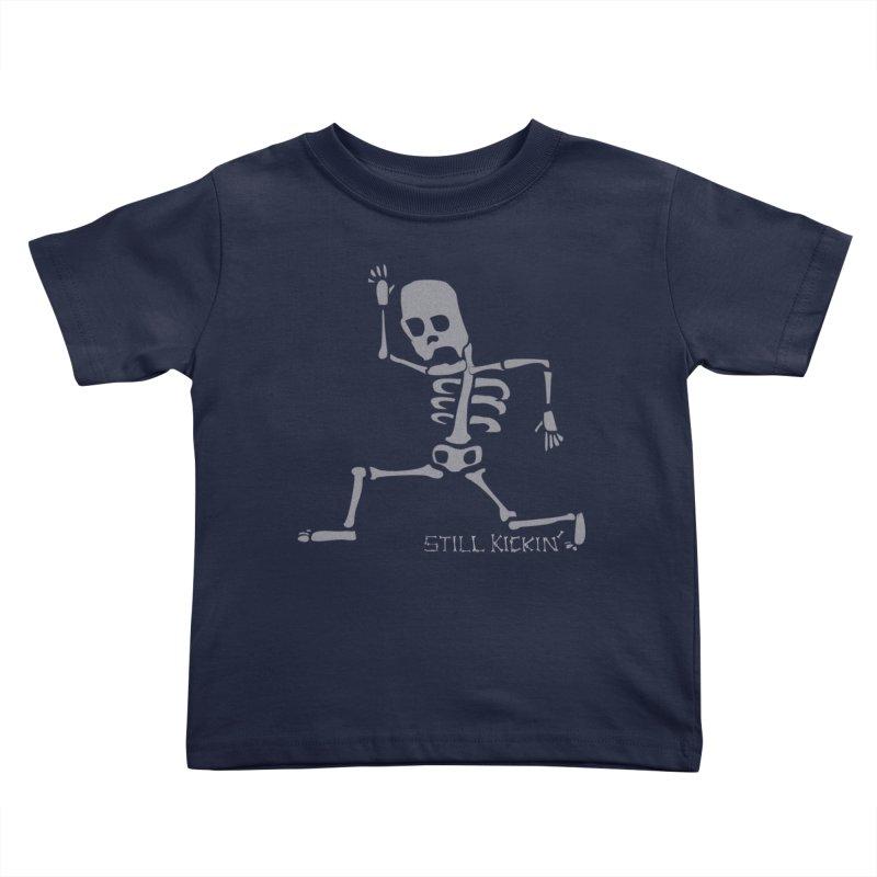 Still Kickin' Kids Toddler T-Shirt by Coffee Pine Studio