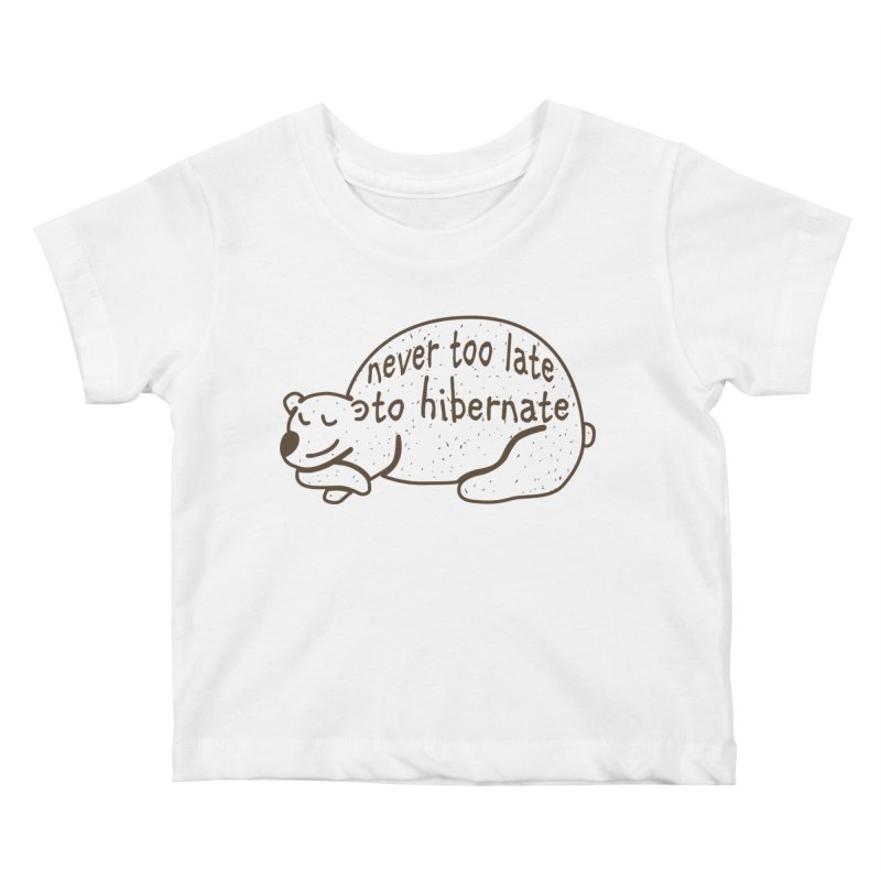 Never too Late to Hibernate Kids Baby T-Shirt by Coffee Pine Studio