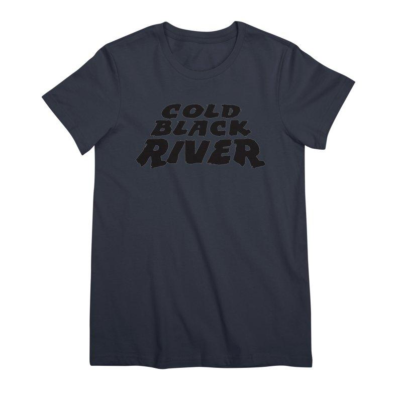 Cold Black River Original Logo Women's Premium T-Shirt by COLD BLACK RIVER