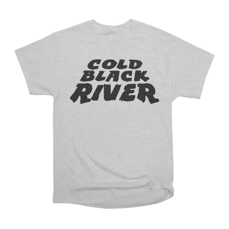 Cold Black River Original Logo Women's Heavyweight Unisex T-Shirt by COLD BLACK RIVER