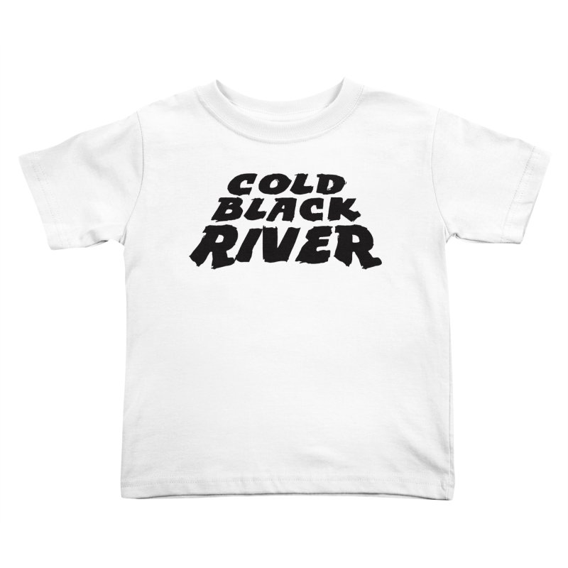 Cold Black River Original Logo Kids Toddler T-Shirt by COLD BLACK RIVER