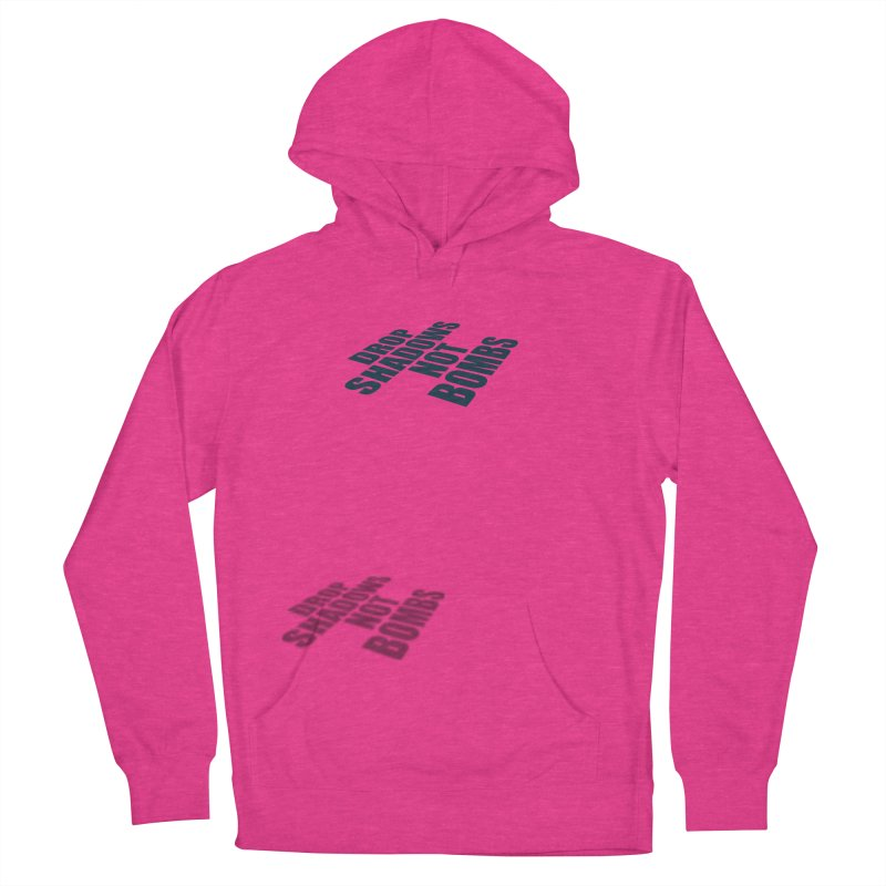 Drop Shadows Not Bombs Women's Pullover Hoody by Coldflower