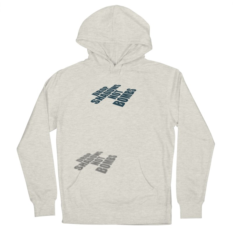 Drop Shadows Not Bombs Men's Pullover Hoody by Timely Tees