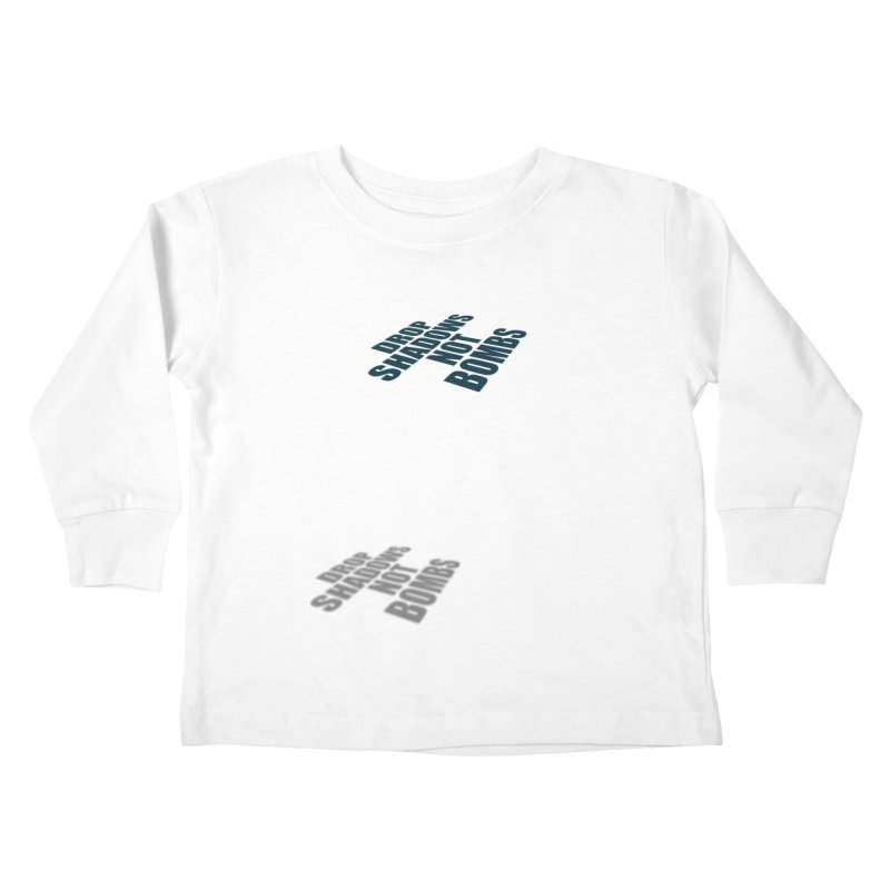 Drop Shadows Not Bombs Kids Toddler Longsleeve T-Shirt by Coldflower