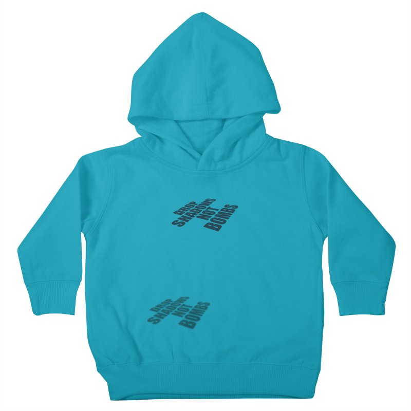 Drop Shadows Not Bombs Kids Toddler Pullover Hoody by Timely Tees