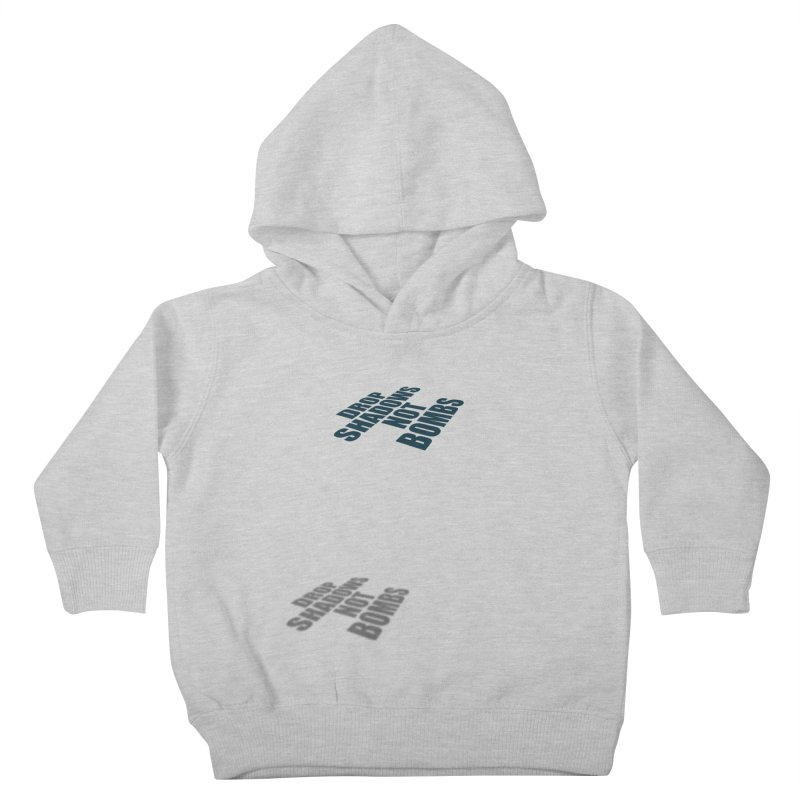 Drop Shadows Not Bombs Kids Toddler Pullover Hoody by Coldflower