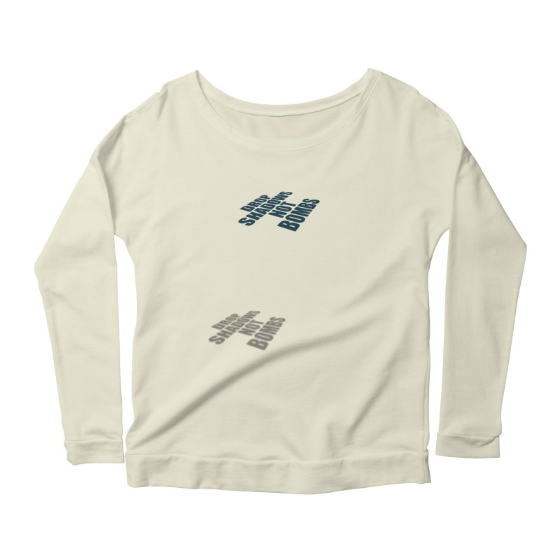 Drop Shadows Not Bombs Women's Longsleeve Scoopneck  by Timely Tees
