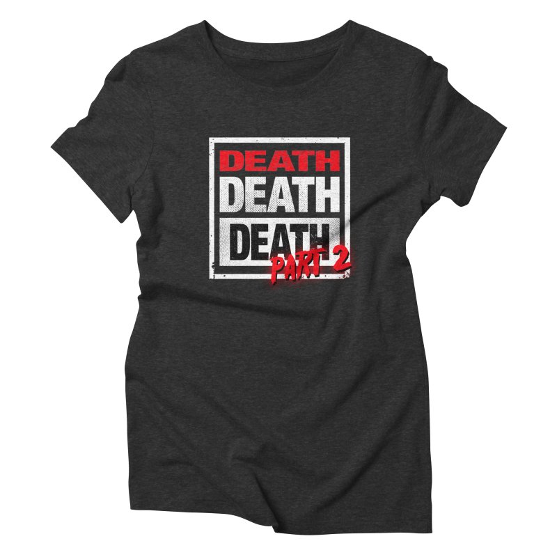 DEATH II Women's Triblend T-Shirt by Cold Lantern Collection