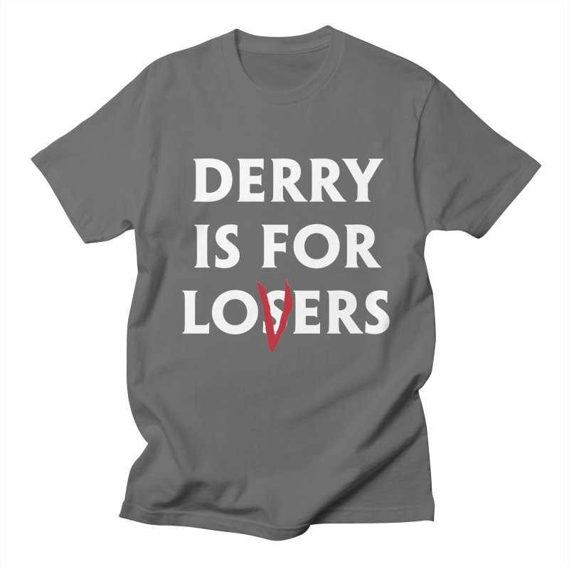 Derry Is for Losers Women's Regular Unisex T-Shirt by Cold Lantern Collection